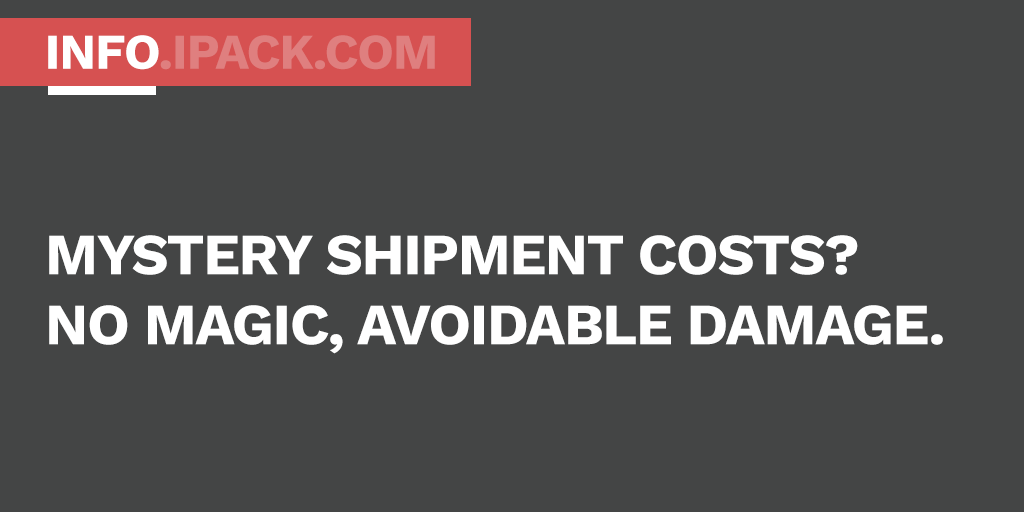Shipping Damage - It's not magic, it's completely avoidable. What's your shipping strategy?