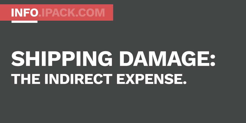 Direct or indirect shipping damage, your profit margins bottom out because of both.